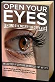 Open Your Eyes, Ending the Misery of Dry Eyes: An Easy Step-by Step Guide on How I Cured My Dry Eyes