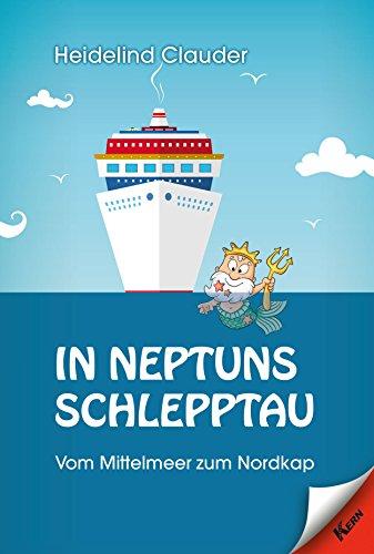 In Neptuns Schlepptau: Vom Mittelmeer zum Nordkap (German Edition)