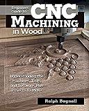Beginner's Guide to CNC Machinin...