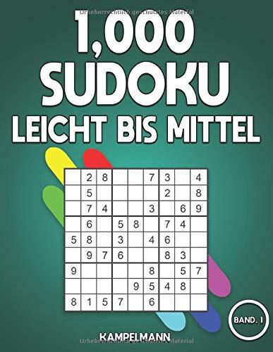 1,000 Sudoku Leicht bis Mittel: Das große Buch mit Sudokus für Erwachsene - mit Lösungen (Band 1)