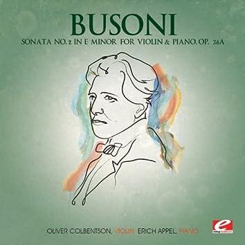 Busoni: Sonata No. 2 in E Minor for Violin and Piano, Op. 36a (Digitally Remastered)