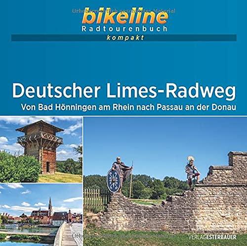 Deutscher Limes-Radweg: Von Bad Hönningen am Rhein nach Passau an der Donau . 1:60.000, 987 km, GPS-Tracks Download, Live-Update (bikeline Radtourenbuch kompakt)