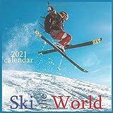 Ski the World: 2021 Snowboarding Wall Calendar, 12 Month 8.5 x 8.5 Inch, Snow Winter Sports