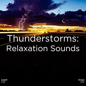 """!!!"""" Thunderstorms: Relaxation Sounds """"!!!"""