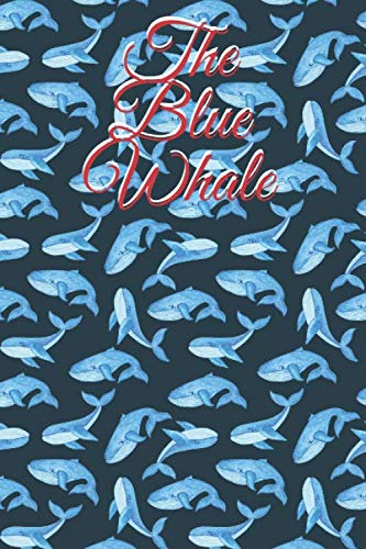The Blue Whale Notebook: journal 100 pages 6 × 9 inches |Blank Lined composition for notes