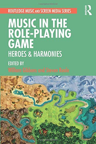 Music in the Role-Playing Game: Heroes & Harmonies (Routledge Music and Screen Med)