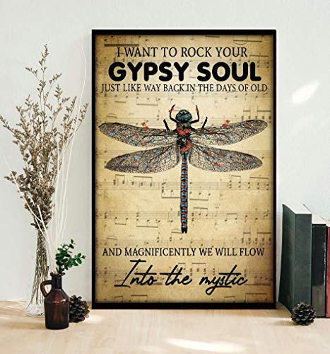 """Robina Fancy Dragonfly I Want to Rock Your Gypsy Soul Into The Mystic Poster Gift for Women Men, On Birthday Xmas, Art Print Size 11""""x17"""" 12""""x18"""" 16""""x24"""" 24""""x36"""""""
