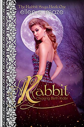Rabbit: Chasing Beth Rider (The Rabbit Saga Book 1)