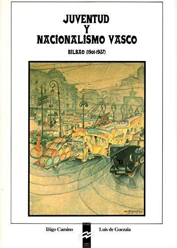 JUVENTUD Y NACIONALISMO VASCO BILBAO (1901-1937)