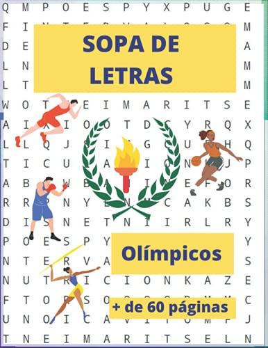 SOPA DE LETRAS OLIMPICOS: Sopa de letras   + de 60 páginas con disciplinas olimpicas incluye los nuevos deportes olímpicos   Letras grandes   En Español
