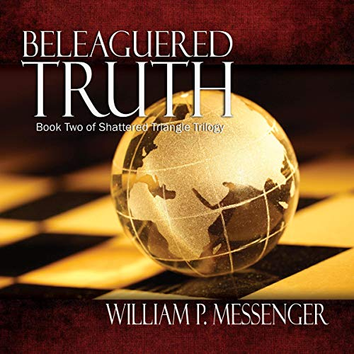 Beleaguered Truth Audiobook By William P. Messenger cover art
