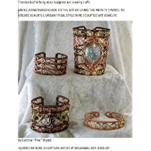 The Book of Infinity Wire Sculpted Art Jewelry Cuffs (Infiniy Designs t 1)