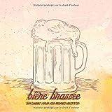 bière brassée - Un carnet pour vos propres recettes: Carnet de notes de la brasserie * les meilleures recettes enregistrées