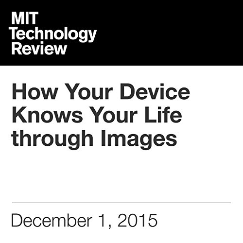How Your Device Knows Your Life through Images audiobook cover art