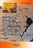 Utiliser la chaux naturelle hydraulique