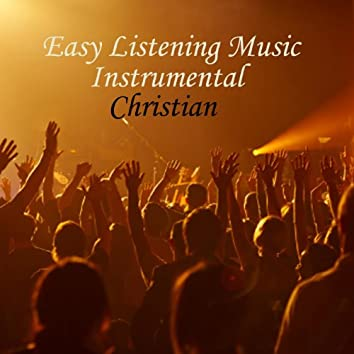 Easy Listening Music - Instrumental Christian Songs - Hymn to Joy