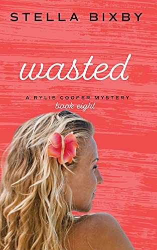 Wasted: A Rylie Cooper Mystery (Rylie Cooper Mysteries Book 8) (English Edition)