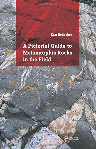 Download A Pictorial Guide to Metamorphic Rocks in the Field 1138026301