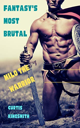 Fantasy's Most Brutal: Milo the Warrior (English Edition)