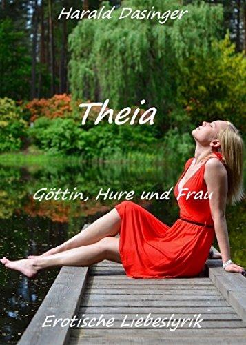 Theia: Göttin, Hure und Frau (German Edition)