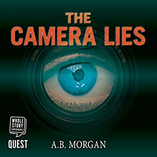 The Camera Lies                   By:                                                                                                                                 AB Morgan                               Narrated by:                                                                                                                                 Guy Mott                      Length: 8 hrs and 24 mins     6 ratings     Overall 3.2