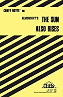 CliffsNotes on Hemingway's The Sun Also Rises (Cliffsnotes Literature Guides)