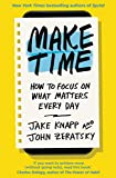 Make Time: How to focus on what matters every day (English Edition)