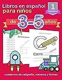 Libros en español para niños de 3-5 años: cuadernos de caligrafía, números y formas: 1...