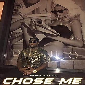 Chose Me