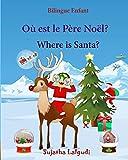 Bilingue Enfant: Où est le Père Noël. Where is Santa: Un livre d'images pour les enfants (Edition bilingue français-anglais),Livre bilingues anglais (Anglais Edition), Noel livre enfant