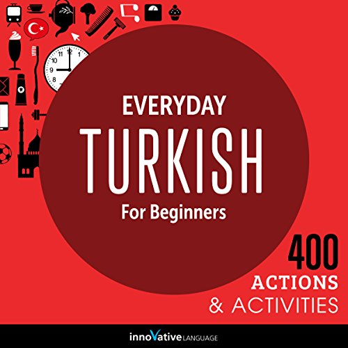 Everyday Turkish for Beginners - 400 Actions & Activities audiobook cover art