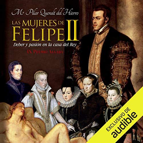 Las Mujeres de Felipe II (Narración en Castellano) [The Women of Felipe II] Titelbild
