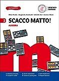 Scacco matto! Per la Scuola media. Con e-book. Con espansione online. Algebra, Geometria e S.O.S. INVALSI (Vol. 3)