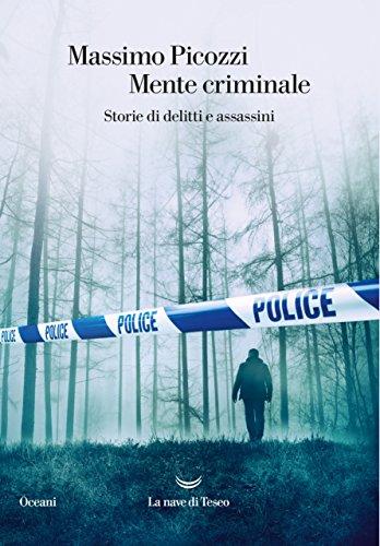Mente criminale. Storie di delitti e assassini