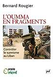 L'oumma en fragments. L'enjeu de l'islam sunnite au Levant
