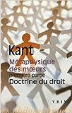 Métaphysique des moeurs, première partie - Doctrine du droit de Michel Villey (Préface),Emmanuel Kant ,Alexis Philonenko (Traduction) ( 15 novembre 2011 ) - Vrin (15 novembre 2011) - 15/11/2011
