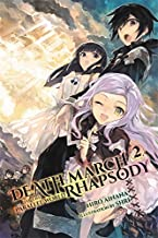 Death March to the Parallel World Rhapsody, Vol. 2 (light novel) (Death March to the Parallel World Rhapsody (light nove...