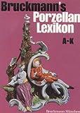 Bruckmann's Porzellan-Lexikon - Effie Biedrzynski
