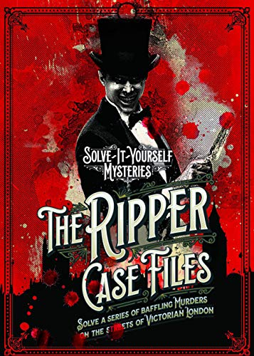 The Ripper Case Files: Solve a series of baffling murders on the streets of Victorian London (Solve-it-Yourself Mysteries)