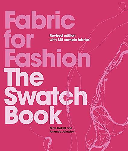 Compare Textbook Prices for Fabric for Fashion: The Swatch Book 3 Edition ISBN 9781913947613 by Hallett, Clive,Johnston, Amanda