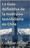 La Guía definitiva de la Inversión Inmobiliaria en Chile