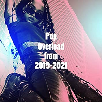 Pop Overload from 2019-2021