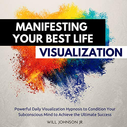 Manifesting Your Best Life Visualization  By  cover art