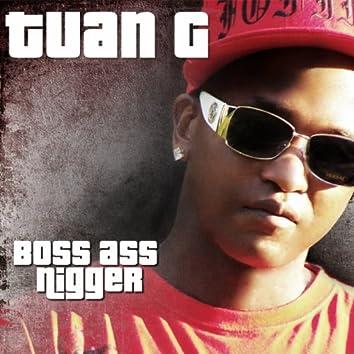 Boss Ass Nigger