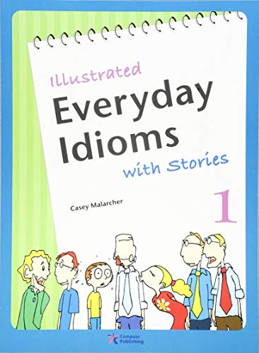 Illustrated Everyday Idioms with Stories, Book 1