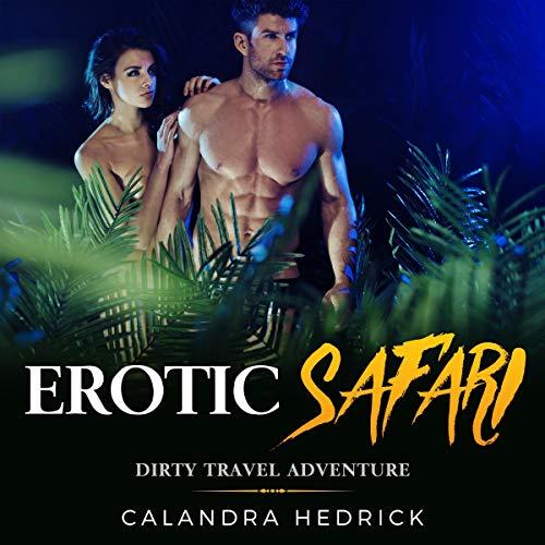 Erotic Safari: Dirty Travel Adventure audiobook cover art