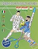 libro da colorare calcio (serie a): libro da colorare e ritagliare per ragazzi