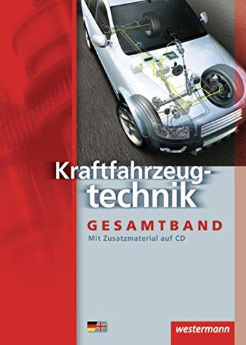 Kraftfahrzeugtechnik /-mechatronik. Arbeitsaufträge und Grundwissen: Kraftfahrzeugtechnik Gesamtband: Schülerband, 7. Auflage, 2009