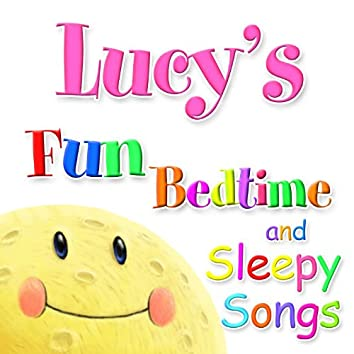 Fun Bedtime and Sleepy Songs For Lucy
