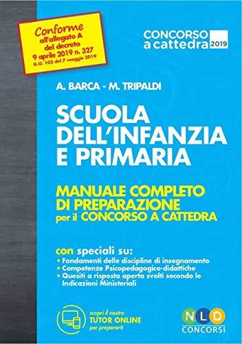 Concorso Scuola dell'infanzia e primaria.Manuale completo di preparazione per il concorso a cattedra